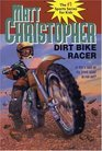 Dirt Bike Racer (Matt Christopher Sports Classics)