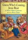 Guess Who's Coming Jesse Bear
