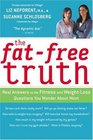 The Fat-Free Truth  Real Answers to the FItness and Weight-Loss Questions You Wonder About Most