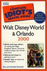 The Complete Idiot's Travel Guide to Walt Disney World  Orlando 2000