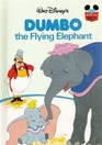 Walt Disney's Dumbo, The Flying Elephant (Disney's Wonderful World of Reading)