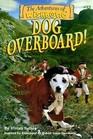 Dog Overboard! (Adventures of Wishbone, Bk 12)