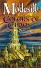 Colors of Chaos (Recluce, Bk 9)
