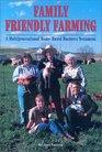Family Friendly Farming A MultiGenerational HomeBased Business Testament