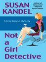 Not A Girl Detective A Cece Caruso Mystery
