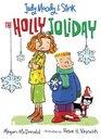 The Holly Joliday (Judy Moody & Stink, Bk 1)