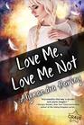 Love Me Love Me Not
