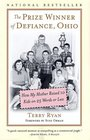 The Prize Winner of Defiance Ohio How My Mother Raised 10 Kids on 25 Words or Less