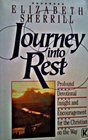 Journey into Rest Profound Devotional Insight and Encouragement for the Christian on the Way