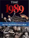 TIME 1989 The Year that Defined Today's World