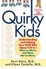 Quirky Kids  Understanding and Helping Your Child Who Doesn't Fit In- When to Worry and When Not to Worry