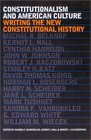 Constitutionalism and American Culture Writing the New Constitutional