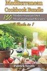Mediterranean Cookbook Bundle 150 Mediterranean Diet Meal and Salad Recipes