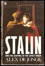 Stalin and the Shaping of the Soviet Union