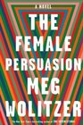 The Female Persuasion The Female Persuasion