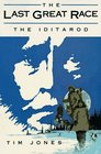 The Last Great Race The Iditarod
