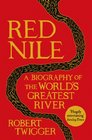 Red Nile A Biography of the World's Greatest River