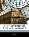 The Comedies of Terence Volume 1