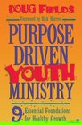 Purpose-Driven Youth Ministry  9 Essential Foundations for Healthy Growth