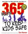 365 Ways to Keep Kids Safe: How to Make Your Child's World Safer, Ages Birth to 16