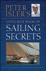 Peter Isler's Little Blue Book of Sailing Secrets Tactics Tips and Observations