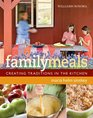 Williams-Sonoma Family Meals Creating Traditions in the Kitchen