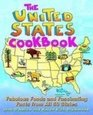 The United States Cookbook Fabulous Foods and Fascinating Facts from All 50 States