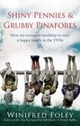 Shiny Pennies and Grubby Pinafores How We Overcame Hardship to Raise a Happy Family in the 1950s
