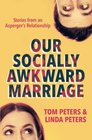 Our Socially Awkward Marriage Stories from an Asperger's Relationship