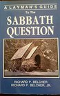 A layman's guide to the Sabbath question