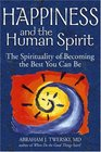 Happiness and the Human Spirit The Spirituality of Becoming the Best You Can Be