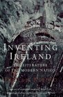 Inventing Ireland The Literature of the Modern Nation