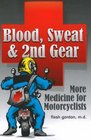 Blood, Sweat & 2nd Gear: More Medicine for Motorcyclists