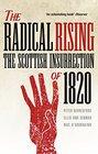 The Radical Rising The Scottish Insurrection of 1820