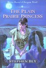 The Plain Prairie Princess