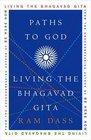 Paths to God : Living the Bhagavad Gita