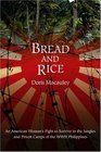 Bread and Rice : An American Woman's Fight to Survive in the Jungles and Prison Camps of the WWII Philippines