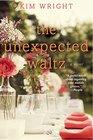 The Unexpected Waltz A Novel