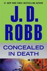 Concealed in Death (In Death, Bk 38)