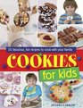 Cookies for Kids Fabulous Fun Recipes To Cook With Your Family