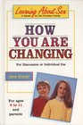 How you are changing For discussion or individual use