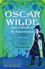 Oscar Wilde and a Death of No Importance (Oscar Wilde, Bk 1)