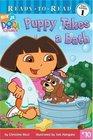 Puppy Takes a Bath (Dora the Explorer Ready-to-Read)