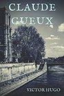 Claude Gueux Un rquisitoire de Victor Hugo contre les conditions de dtention et la peine de mort en France