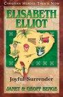 Elisabeth Elliot: Joyful Surrender (Christian Heroes: Then & Now, Bk 36)