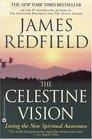 The Celestine Vision : Living the New Spiritual Awareness