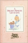 A Precious Moments Gift of Love (Precious Moments (Thomas Nelson))