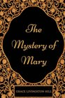The Mystery of Mary By Grace Livingston Hill  Illustrated