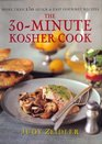 The 30-Minute Kosher Cook: More Than 130 Quick and Easy Gourmet Recipes