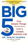 The Big Five Five Simple Things You Can Do to Live a Longer Healthier Life
